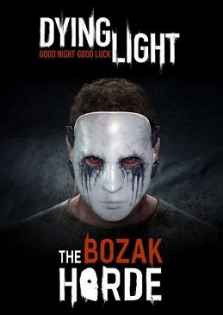 Скрипн Dying Light: The Bozak Horde (2015)