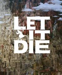 Let It Die (2016)