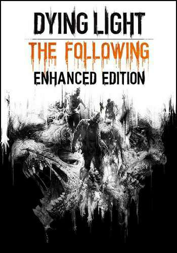 Скрипн Dying Light: The Following - Enhanced Edition [v 1.12.1 + DLCs] (2015) [RUS]