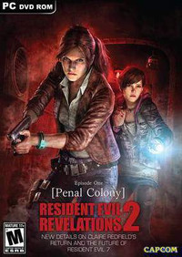 Resident Evil Revelations 2: Episode 1-4 (2015) PC | RePack by R.G. Механики