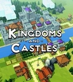 Kingdoms and Castles (2017) PC | Лицензия на ПК